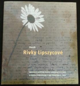 náhled knihy - Deník Rivky Lipszycové : nalezený v roce 1945 Rudou armádou v Osvětimi, poprvé vydaný v roce 2014 v San Francisku