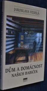 náhled knihy - Dům a domácnost našich babiček