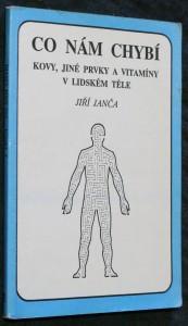 náhled knihy - Co nám chybí: kovy, jiné prvky a vitamíny v lidském těle