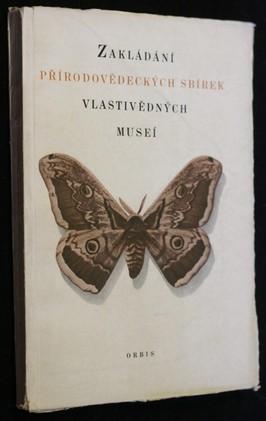 náhled knihy - Zakládání přírodovědeckých sbírek vlastivědných museí : Návod k vytváření, udržování a správě přírodovědeckých sbírek vlastivědn
