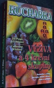 náhled knihy - Kuchařka - výživa a 4 krevní skupiny : kuchařka a diety pro vaše ideální zdraví, váhu a pohodu