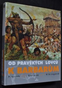 náhled knihy - Od pravěkých lovců k barbarům : Pravěk, Gálové, Vikingové
