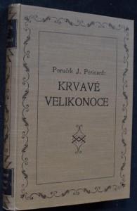 náhled knihy - Krvavé velikonoce = [Pâques rouges] : vzhůru mrtví! : vzpomínky a dojmy vojína ze světové války