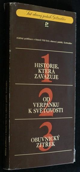 náhled knihy - Historie, která zavazuje; Od verpánku k světovosti; Obuvnický zítřek , 3 díly