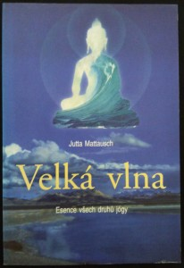 náhled knihy - Velká vlna : esence všech druhů jógy : tibetské cvičení pro tělesnou vitalitu a duševní energii