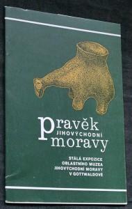 náhled knihy - Pravěk jihovýchodní Moravy: stálá expozice oblastního muzea jihovýchodní Moravy v Gottwaldově