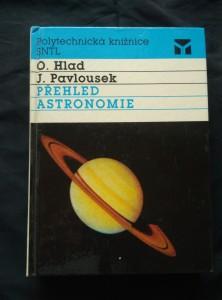 Přehled astronomie (lam, 432 s., 67 čb a 24 bar foto, 73 schémat, 32 map, 68 tab, 4 příl.)