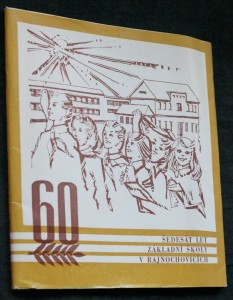 náhled knihy - Šedesát let základní školy v Rajnochovicích : 1926-1986 : [Jubilejní publ.]