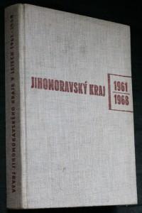 náhled knihy - Vývoj Jihomoravského kraje v letech 1961-1968