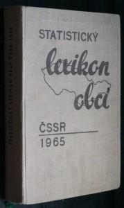 náhled knihy - Statistický lexikon obcí ČSSR 1965 : Podle správního rozdělení 1. ledna 1965, sčítání lidu, domů a bytů 1. března 196