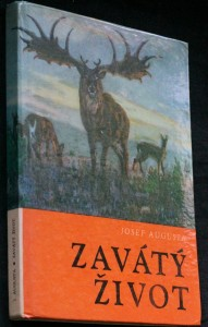 náhled knihy - Zavátý život : [populárně naučná četba doplňující paleontologické učivo učebnic všeobec. vzdělávacích škol]