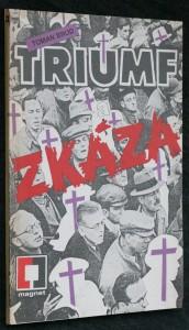 náhled knihy - Triumf a zkáza : cesta československých komunistů k moci v letech 1945-1948. II. část