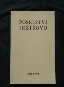 náhled knihy - Poselství Ježíšovo - výběr textů ze čtyř evangelií (Obr, 96 s., ob a il. V. Sokol)