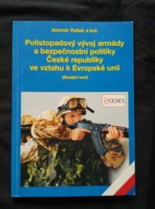 náhled knihy - Polistopadový vývoj armády a bezpečnostní politiky České republiky ve vztahu k Evropské unii (Obr, 166 s.)