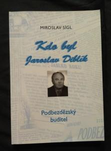 náhled knihy - Kdo byl Jaroslav Diblík - Podbezdězský buditel (Obr, 144 s., foto, dedikace autora)