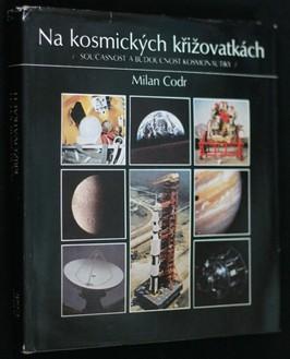 náhled knihy - Na kosmických křižovatkách : (současnost a budoucnost kosmonautiky)