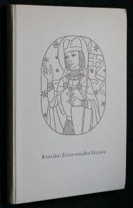 náhled knihy - Život a umučení svatého Václava a báby jeho svaté Ludmily podle sepsání Kristiánova