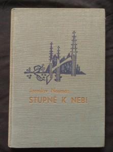 náhled knihy - Stupně k nebi (Ocpl., 112 s., 31 foto m j. A. Pilát, J. Nauman, M. Deyl)