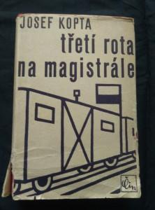 náhled knihy - Třetí rota na magistrále (Oppl, 478 a,m ob a vaz. F. Janoušek)
