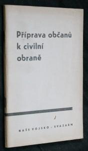 náhled knihy - Příprava občanů k civilní obraně : Návody pro praktická zaměstnání a cvičení civilní obrany
