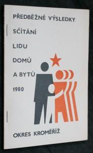 náhled knihy - Předběžné výsledky sčítání lidu, domů a bytů 1980. Okres Kroměříž