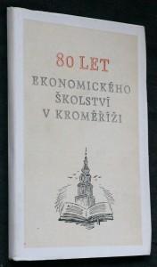 náhled knihy - 80 let ekonomického školství v Kroměříži