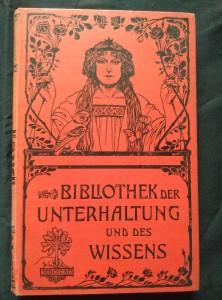 náhled knihy - Bibliotek der Unterhaltung und des Wissens - Mit original Beiträgen der hervorragendsten Schriftsteller und gelehrten sovie zahlreichen Illustrationen (Ocpl, 240 s.)