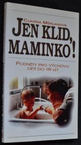 náhled knihy - Jen klid, maminko! : [podněty pro výchovu dětí do tří let]