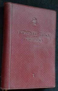 náhled knihy - Kriminalistická příručka : Orientační kriminalistické minimum pro příslušníky SNB. Sv. 1