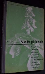 náhled knihy - Co je příroda : Schváleno ministerstvem školství a nár. osvěty ... jako pomocná kniha pro měšťanské školy a jednoroční učebné kursy při měšťanských školách