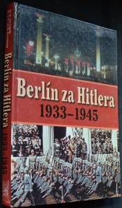 náhled knihy - Berlín za Hitlera : 1933-1945