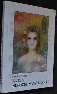 náhled knihy - Květy nepožehnané lásky : (toulky po rodném kraji)