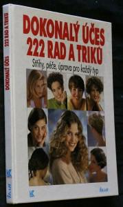 náhled knihy - Dokonalý účes 222 rad a triků : Střihy, péče, úprava pro každý typ