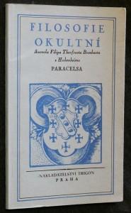 náhled knihy - Urozeného a slovutného pána Aureola Filipa Theofrasta Bombasta z Hohenheimu, řečeného Paracelsa, lékaře a filosofa znamenitého Filosofie okultní