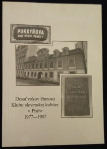 náhled knihy - Desať rokov činnosti Klubu slovenskej kultúry v Prahe 1977-1987