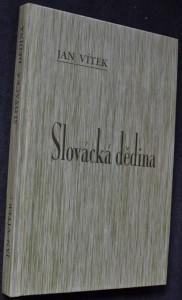 náhled knihy - Slovácká dědina : příspěvek ke kulturním dějinám Slovácka : Nedachlebice