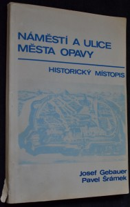 náhled knihy - Náměstí a ulice města Opavy : historický místopis