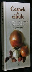 náhled knihy - Česnek & cibule : mnohostranné, užitečné a zdraví prospěšné