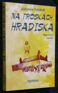 náhled knihy - Na troskách Hradiska : historický román