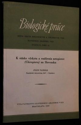 náhled knihy - Biologické práce: K otázce výskytu a rozšírenia netopierov (Chiroptera) na Slovensku