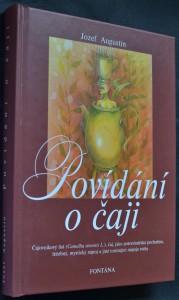 náhled knihy - Povídání o čaji : čajovníkový list (Camellia sinensis L.), čaj, jako potravinářská pochutina, léčebný, mystický nápoj a jiné tonizující nápoje světa