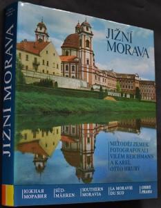 náhled knihy - Jižní Morava : krajina, historie, umělecké památky = [Južnaja Moravia = Südmähren = Southern Moravia = La Moravie du sud]
