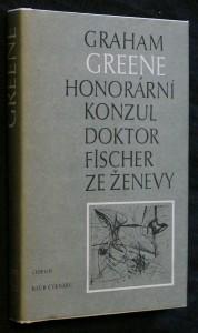 náhled knihy - Honorární konzul ; Doktor Fischer ze Ženevy, aneb, Večírek s třaskavinou
