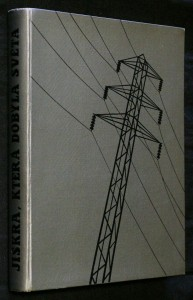 náhled knihy - Jiskra, která dobyla světa : hovory o elektřině pro dospívající mládež