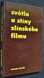 náhled knihy - Světla a stíny zlínského filmu : volné vyprávění
