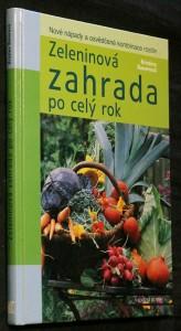 náhled knihy - Zeleninová zahrada po celý rok : nové nápady a osvědčené kombinace rostlin