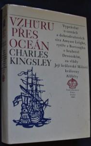 náhled knihy - Vzhůru přes oceán : [vyprávění o cestách a dobrodružstvích sira Amyase Leigha, rytíře z Borroughu v hrabství Devonském, za vlády Její královské milosti královny Alžběty]