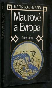 náhled knihy - Maurové a Evropa : cesty arabské vědy a kultury
