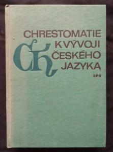 náhled knihy - Chrestomatie k vývoji českého jazyka (13. - 18. století) (Ocpl, 408 s., + příl., dedikace autora)