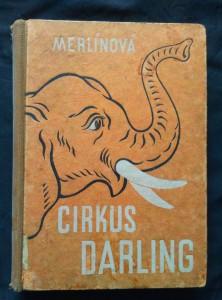 náhled knihy - Cirkus Darling (Oppl, 184 s., il. M. Endler, uvol. hřbet)